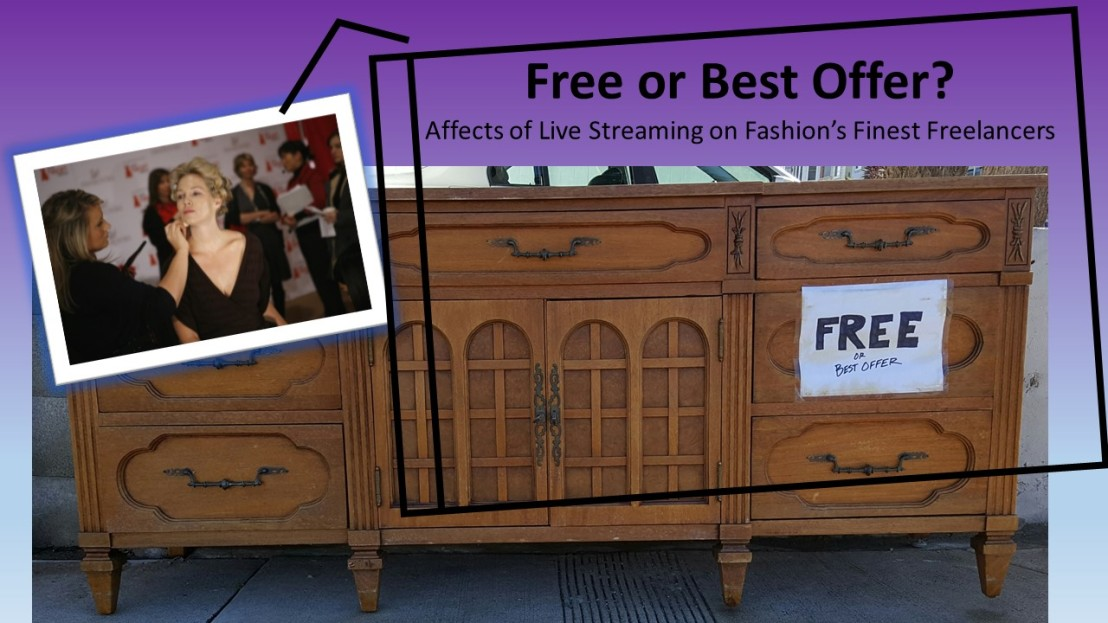 Free or Best Offer. What is the affect of Live Streaming on Fashion's Finest Freelancers?
