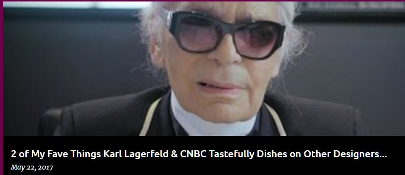 2 of My Fave Things Karl Lagerfeld & CNBC Tastefully Dishes on Other Designers…